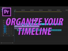 (175) How to Organize Your Timeline in Adobe Premiere Pro CC (2017) - YouTube