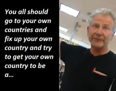 Wal-Mart Customer Tells Employee To Fix Up Your Own Countries