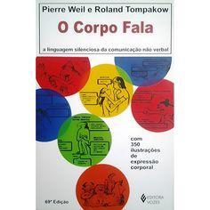 Livro do Chico: Análise livro: O corpo fala - Pierre Weil e Roland...