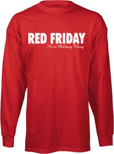 "Show your pride of our troops and Wear Red on Friday! This one is not just for Marine families; show your support of all the troops with our ""Wear Red Friday"" shirt."