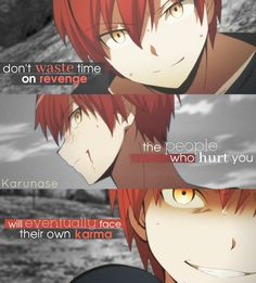 """Don't waste time on revenge, the people who hurt you will eventually face their own karma.."" 