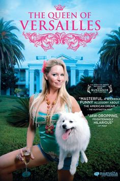 "The Queen of Versailles: ""The 2008 global economic crisis threatens the fortune of Florida billionaires David and Jackie Siegel just as they are in the middle of building a 90,000 square-foot estate."""