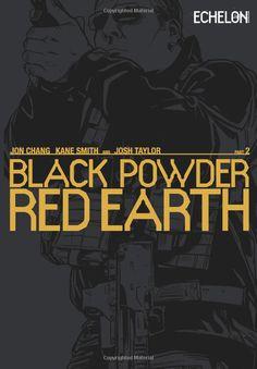 Amazon.com: Black Powder Red Earth V2 (Volume 2) (9781468000375): Jon Chang, Josh Taylor, Kane Smith: Books