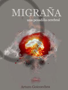 El origen de la crisis migrañosa | arturo goicoechea