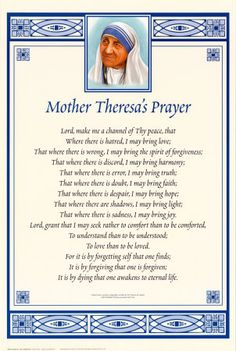 Mother Teresa's version of Saint Francis's prayer.  Said it every day in…