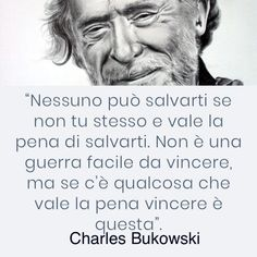 Italian Quotes, Charles Bukowski, Beautiful Words, Words Quotes, Sentences, Einstein, Positivity, Thoughts, Motivation