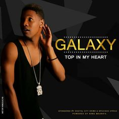 Audio:Galaxy -Top In My Heart|Download Mp3   Enjoy Your Life  Music