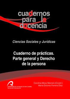 Mesa Marrero, Carolina.  Cuaderno de prácticas. Parte general y Derecho de la persona.  Universidad de Las Palmas de Gran Canaria, 2013.