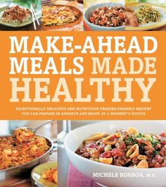 (Paleo Meals) Make-Ahead Meals Made Healthy: Exceptionally Delicious and Nutritious Freezer-Friendly Recipes You Can Prepare in Advance and Enjoy at a Moment's Notice #Paleo #Dinners