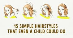 15 incredibly simple hairstyles that even a child could do