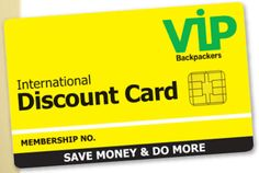 VIP Backpacker card for discounts.