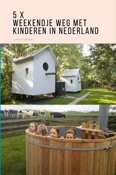 5 X BIJZONDER WEEKEND WEG MET KINDEREN IN NEDERLAND Children, Kids, Traveling, Wanderlust, Cabin, Spaces, Vacation, Inspired, Outdoor Decor