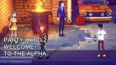 Party Hard 2 Alpha Trailer
