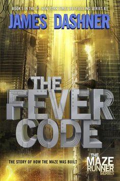 #CoverReveal   The Fever Code (The Maze Runner, 0.6) by James Dashner--AHHHHHHHHHHHHH!!!!!!!!!!