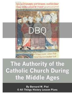 This Document Based Question (DBQ) looks at the Catholic Church in Medieval Europe and the influence it had on all levels of society and government. High School World History, Church History, Constructed Response, History Lesson Plans, Secondary Source, State School, Essay Questions, World Religions, English Language Arts