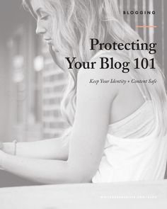 4 Things to Protect Your Blog. Your Content, and You, blog tutorial, blog tips, blogging advice, grow your blog