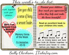 Simplify life in your home this week. Be a mom who loves, reads, teaches, and strives for excellence. This week's to-do list has challenges, reminders, and a memory verse! :)