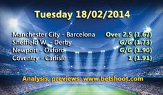 Champions League action, finally! Here is our predictions for tonight's matches:  Manchester City - Barcelona Over 2.5 (1.67) Coventry - Carlisle 1 (1.91) Newport - Oxford G/G (1.90) Sheffield W. - Derby G/G (1.73)  More information and analysis on our homepage: http://www.betshoot.com/  Good luck!