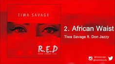 Tiwa Savage ft. Don Jazzy - African Waist
