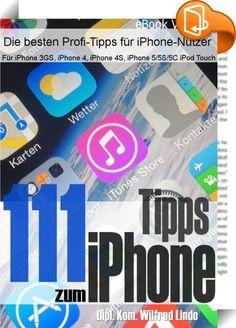 111 Tipps zum iPhone    ::  Willkommen zu unserem aktuellen E-Book 111 Tipps zum iPhone. Wir haben für Sie die wichtigsten Ratschläge und Hinweise zusammengetragen! Die Inhalte sind für die Geräte iPhone 3GS, iPhone 4, iPhone 4S, iPhone 5, iPhone 5S, iPhone 5C sowie iPod Touch bestens geeignet.  In komprimierter Form stellen wir Ihnen 111 iPhone-Tipps vor, die Ihnen den Umgang mit dem iPhone deutlich erleichtern sollen. Dabei können Sie alle Anregungen sofort in die Praxis umsetzen. Ei...