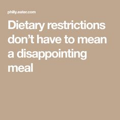 Dietary restrictions don't have to mean a disappointing meal