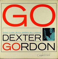 """The album cover for """"GO"""" by Dexter Gordon on Blue Note Records"""
