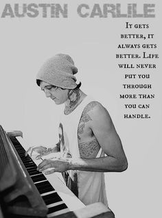 Austin Carlile....this would is so true I want it tattooed on my side in red ink