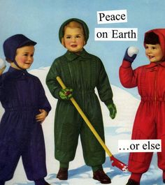 {Anne Taintor} Peace on Earth