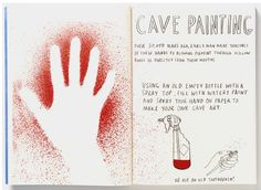 Prehistoric Cave painting: using a spray bottle with watery paint and a student's hand...this would be a great project to try with a class.