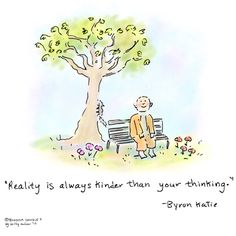 Buddha Doodle Reality is always kinder than your thinking. ~ Byron Katie via The Huffington Post Byron Katie, Tiny Buddha, Little Buddha, Buddha Buddha, Buddah Doodles, A Course In Miracles, Angst, Spiritual Quotes, Spiritual Awakening
