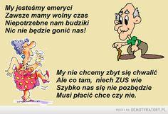 My jesteśmy emeryci – Keep Smiling, Motto, Memes, Funny, Books, Therapy, Jokes, Humor, Poland