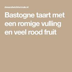Bastogne taart met een romige vulling en veel rood fruit
