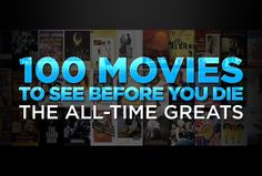 """Yahoo's """"100 Movies to See Before You Die - The All- Time Greats"""