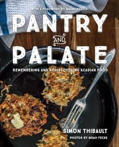 Booktopia has Pantry and Palate, Remembering and Rediscovering Acadian Food by Simon Thibault. Buy a discounted Paperback of Pantry and Palate online from Australia's leading online bookstore. Molasses Cake, Rhubarb Custard Pies, Southern Foodways Alliance, Eat Your Books, Family Meals, Family Recipes, The Best, Pantry, Favorite Recipes