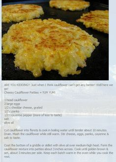 Cheesy Cauliflower Patties- so yummy! Side Recipes, Vegetable Recipes, Low Carb Recipes, Vegetarian Recipes, Cooking Recipes, Healthy Recipes, Primal Recipes, Diabetic Recipes, Healthy Foods