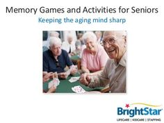 Memory Games and Activities for Seniors by BrightStar Care, via Slideshare
