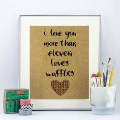 Stranger Things Eleven I Love You More Than Eggo Waffles Fine Art Print