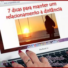7 #dicas para manter um #namoro mesmo com a distância. Voa pro blog www.corujinhalulu.com #DiaDosNamorados #Relacionamento #Amor