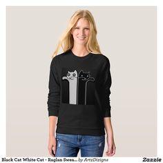 Black Cat White Cat - Raglan Sweatshirt  http://www.zazzle.com/artzdizigns?rf=238365382999242687 #cats #t-shirt #sale #promo+code+ZSEASONSENDS #70%+off #zazzle