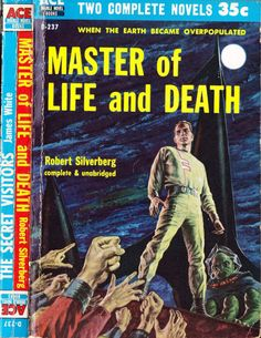 scificovers:  Ace Double D-237Master of Life and Death by Robert Silverberg. Cover art by Ed Emshwiller 1957.