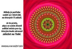 Mandala Udělej si v srdci místo Story Quotes, Crochet Mandala, Motto, True Stories, Inspirational Quotes, Motivation, Zentangles, Karma, Coaching