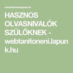 HASZNOS OLVASNIVALÓK SZÜLŐKNEK - webtanitoneni.lapunk.hu