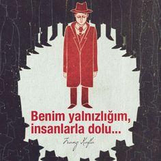 Benim yalnızlığım insanlarla dolu. - Franz Kafka Kafka Quotes, Movie Posters, Fictional Characters, Board, America, Film Poster, Fantasy Characters, Billboard, Film Posters