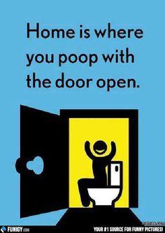 Home is where you poop with the door open (Funny Misc Pictures) - #door #home #open #poop #toilet