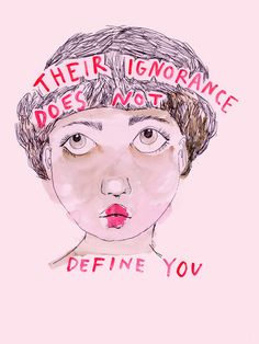 Their ignorance does not define you Art Print