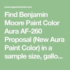 Find Benjamin Moore Paint Color Aura AF-260 Proposal (New Aura Paint Color) in a sample size, gallons or quarts of paint shipped directly to your door. Simply find your perfect color with Myperfectcolor.com...