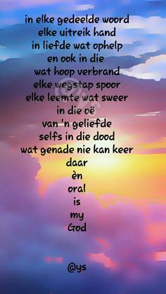 Afrikaanse Quotes, Bible Verses, Poetry, Positivity, God, Motivation, Dios, Allah, Scripture Verses