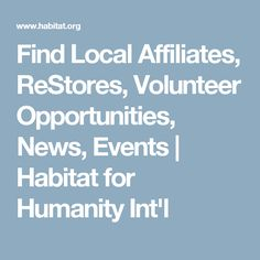 Find Local Affiliates, ReStores, Volunteer Opportunities, News, Events | Habitat for Humanity Int'l