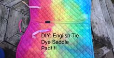 DIY: Tie Dye saddle pad!