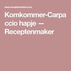 Komkommer-Carpaccio hapje — Receptenmaker